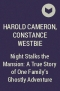 Harold Cameron, Constance Westbie - Night Stalks the Mansion: A True Story of One Family's Ghostly Adventure