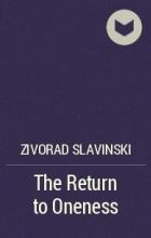 Zivorad Slavinski - The Return to Oneness