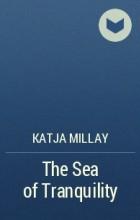 Katja Millay - The Sea of Tranquility