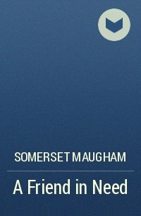 a friend indeed somerset maugham