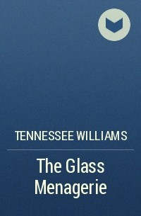 the parallels of tennessee williams life and the events of his play the glass menagerie Review quiz for tennessee williams' autobiographical play the glass menagerie learn with flashcards, games, and more — for free.