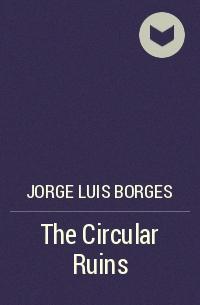 the circular ruins essays