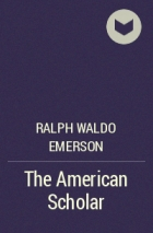 the american scholar ralph waldo emerson The american scholar is a famous speech by ralph waldo emerson he delivered it as a lecture to the phi beta kappa society at first parish church in harvard square, cambridge, massachusetts on august 31, 1837.