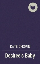 kate chopin desiree s baby structure layout