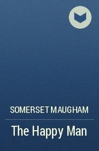 the happy man somerset maugham Questa è un elenco delle opere di william somerset maugham, uno degli scrittori inglesi più famosi e prolifici del xx secolo.