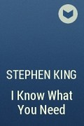 Stephen King - I know what you need