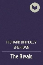 the rivals 1775 richard brinsley sheridan When richard brinsley sheridan wrote his first play the rivals in 1775 he did so because it seemed a more promising livelihood than the law he was right the rivals and even the more incisive second sheridan play, school for.
