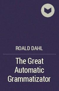 the great automatic grammatizator analysis