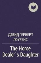 an analysis of the horse dealers daughter by d h lawrence A literary analysis of the horse dealer's daughter by d h lawrence pages 2 more essays like this: literary analysis, d h lawrence, the horse dealers daughter.