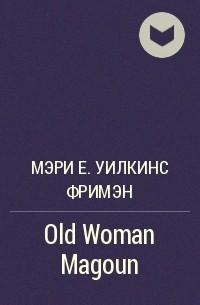 old woman magoun