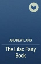 Lang Andrew - The Lilac Fairy Book
