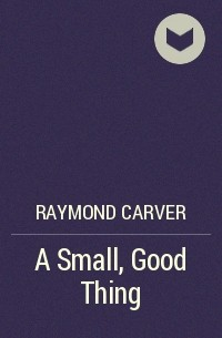a small good thing carver
