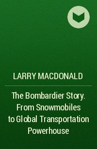 the bombardier story macdonald larry