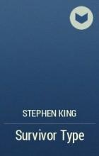Stephen King - Survivor Type