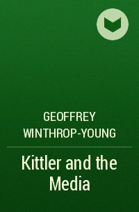 kittler and the media winthrop young geoffrey