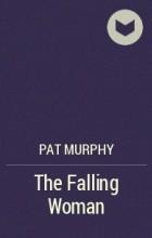 Pat Murphy - The Falling Woman
