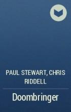 Paul Stewart, Chris Riddell - Doombringer